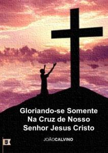 gloriando se somente na cruz do nosso senhor jesus cristo