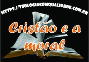 Cristão e a moral