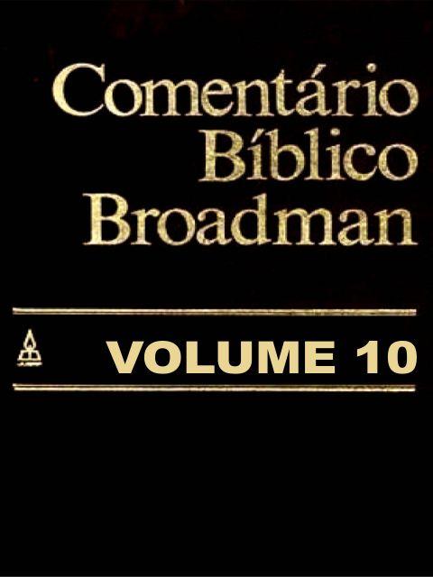 comentário bíblico broadman volume 10