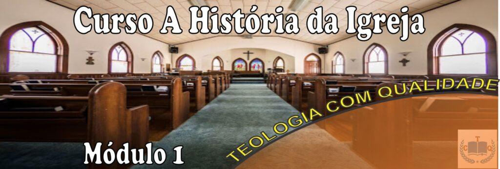 história da igreja módulo 1