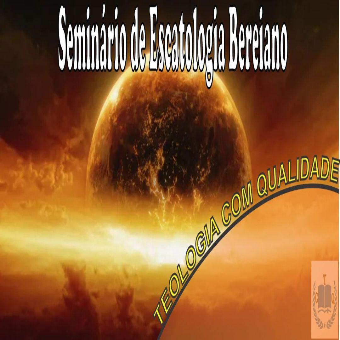 Seminário Escatologia Bíblica Bereiano